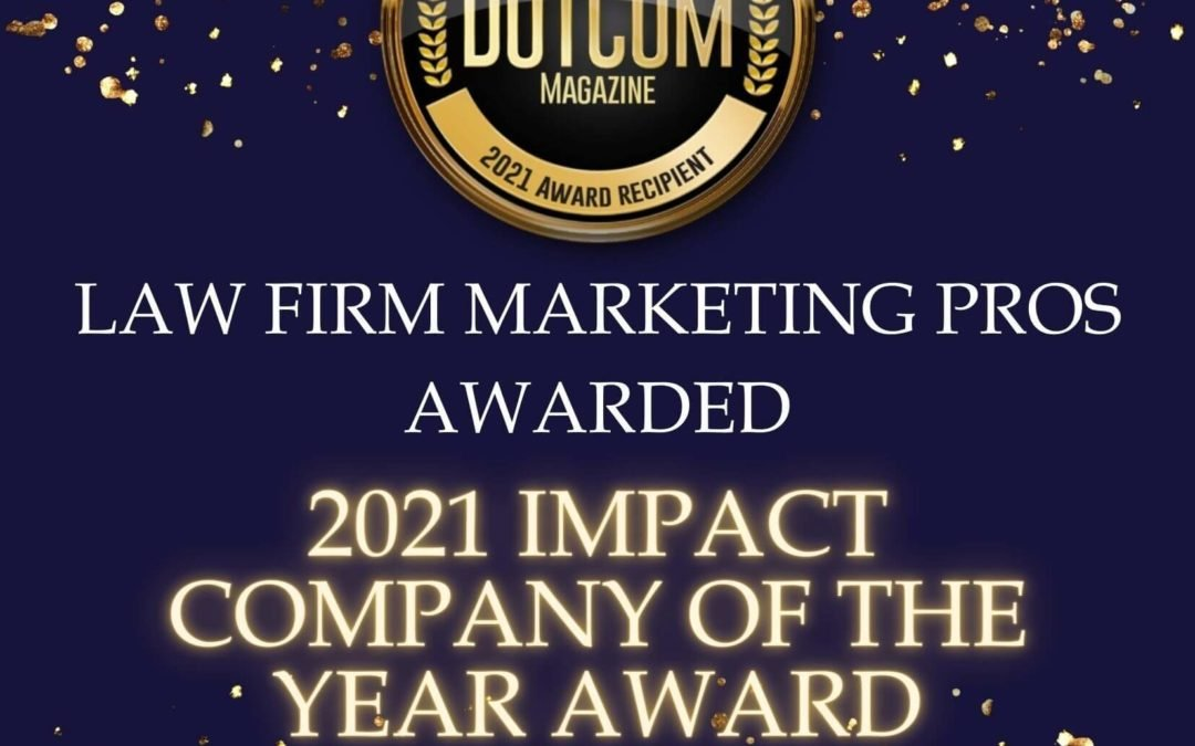 Law Firm Marketing Pros Earns 2021 Impact Company of the Year Award